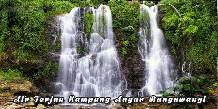 Air terjun kampung anyar Banyuwangi