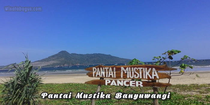 Tempat Wisata Pantai Mustika Banyuwangi