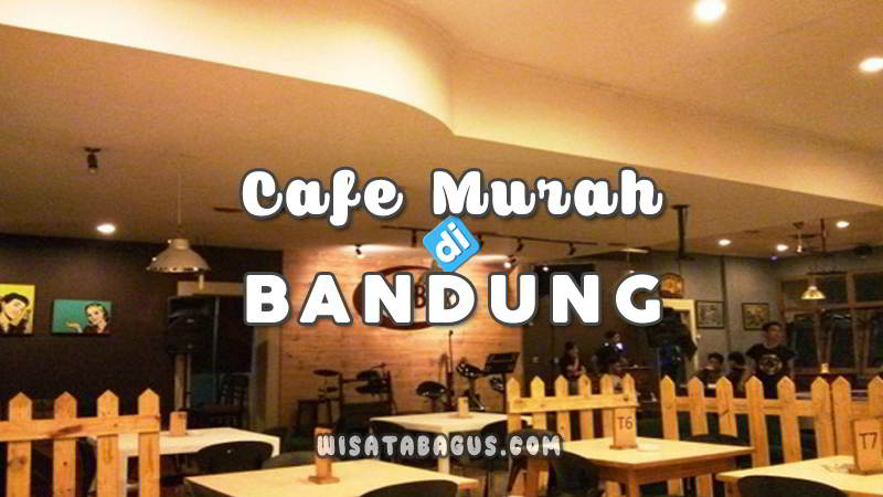 Cafe Murah dan Romantis di Bandung