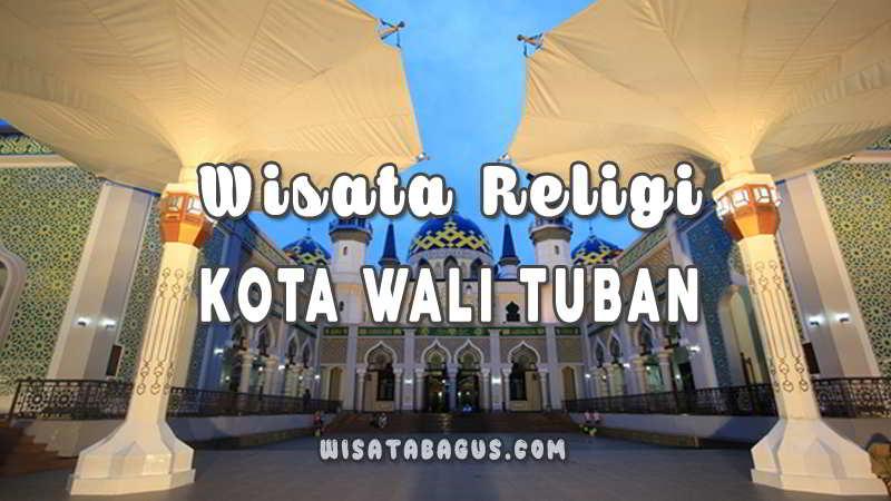 Wisata Religi di Tuban