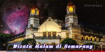 Wisata malam di Semarang Thumbnail