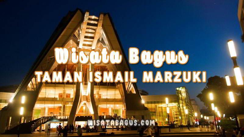 Taman Ismail Marzuki Wahana Jam Buka Tiket Masuk 2019