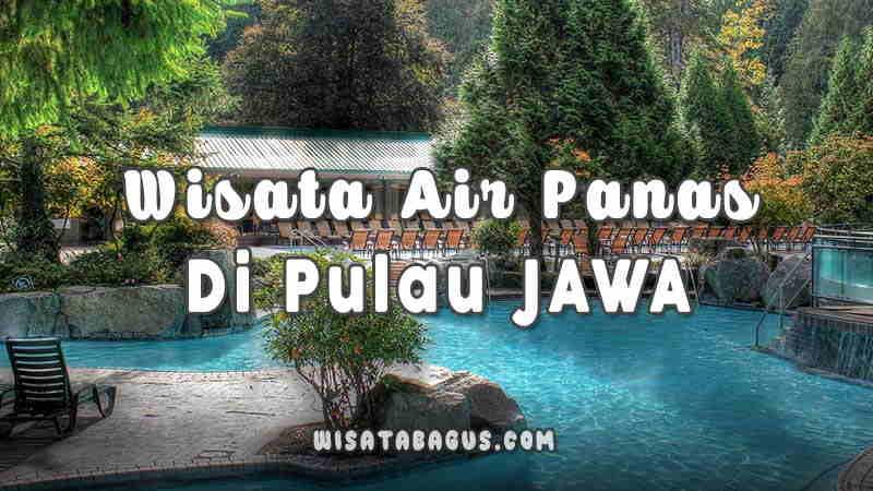 Pemandian Air Panas di Jawa